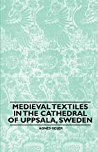 Medieval Textiles in the Cathedral of Uppsala, Sweden (English Edition)