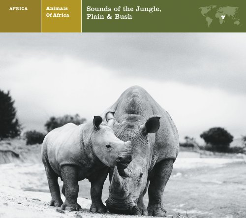 ANIMALS OF AFRICA Sounds of the Jungle, Plain & Bush