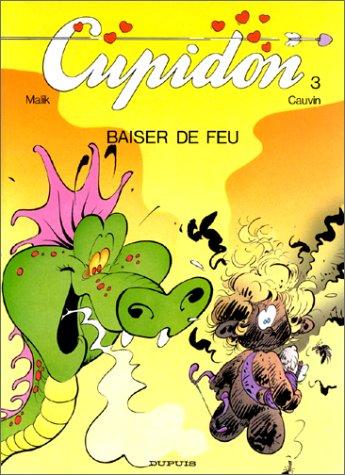 Cupidon, Tome 3 : Baiser de feu