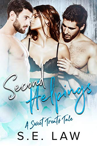 Second Helpings: A MFM Menage Romance (Sweet Treats Book 4)