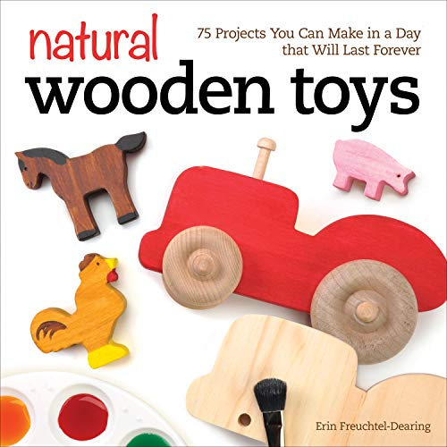 Natural Wooden Toys: 75 Projects You Can Make in a Day that Will Last Forever (English Edition)