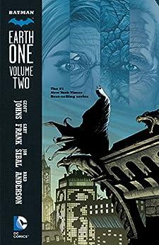 Batman: Earth One Vol. 2 (Batman:Earth One series) by [Geoff Johns, Gary Frank, Various]