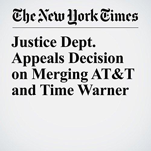 Justice Dept. Appeals Decision on Merging AT&T and Time Warner copertina