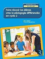 Faire réussir les élèves avec la pédagogie différenciée en Cycle 2 d'Éric Battut