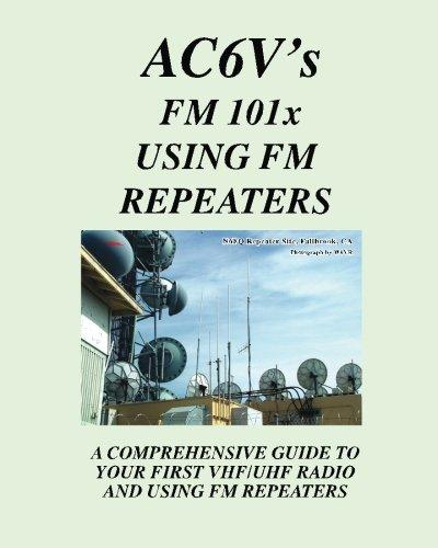 Fm 101X: Using FM Repeaters: Ac6V