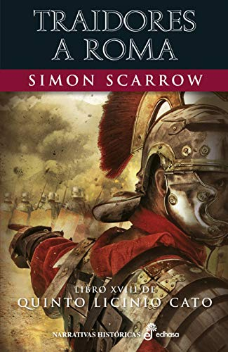 Traidores a Roma (XVIII): Libro XVIII de Quinto Licinio Cato (Narrativas Históricas)