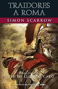 Traidores a Roma : Libro XVIII de Quinto Licinio Cato par Simon Scarrow