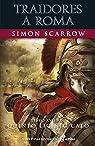 Traidores a Roma : Libro XVIII de Quinto Licinio Cato par Scarrow