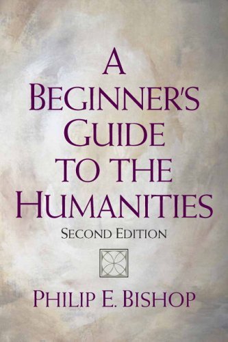 Beginner's Guide to the Humanities, A (2nd Edition)