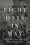 Image of Eight Days in May: The Final Collapse of the Third Reich