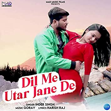 Dil Me Utar Jane De - Single