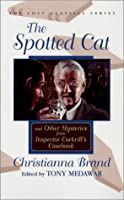 The Spotted Cat and Other Mysteries from Inspector Cockrill's Casebook 1932009019 Book Cover