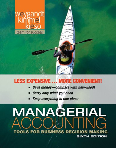Managerial Accounting: Tools for Business Decision Making 6e Binder Ready Version + WileyPLUS Registration Card