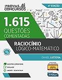 Raciocínio Lógico-Matemático - Série Provas e Concursos: 1615 Questões Comentadas