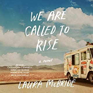 We Are Called to Rise                   By:                                                                                                                                 Laura McBride                               Narrated by:                                                                                                                                 Cassandra Campbell,                                                                                        Kirby Heyborne,                                                                                        Madeleine Maby,                   and others                 Length: 10 hrs and 41 mins     484 ratings     Overall 4.3