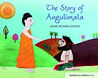 The Story of Angulimala (Buddhism for Children, Level 1)