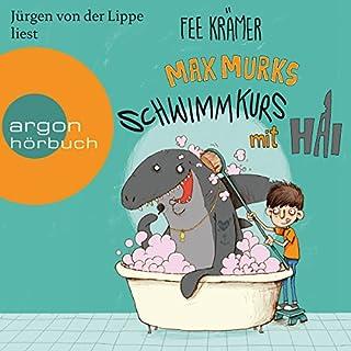 Max Murks: Schwimmkurs mit Hai                   Autor:                                                                                                                                 Fee Krämer                               Sprecher:                                                                                                                                 Jürgen von der Lippe                      Spieldauer: 2 Std. und 32 Min.     2 Bewertungen     Gesamt 3,5