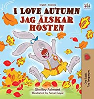 I Love Autumn (English Swedish Bilingual Book) (English Swedish Bilingual Collection)