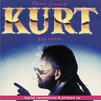Kurt - Quo Vadis - remastered and pimped up