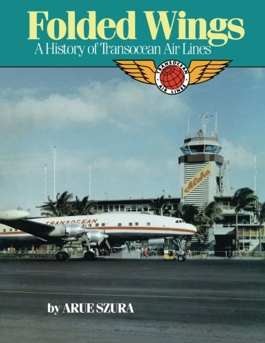 Folded Wings: A History of Transocean Air Lines