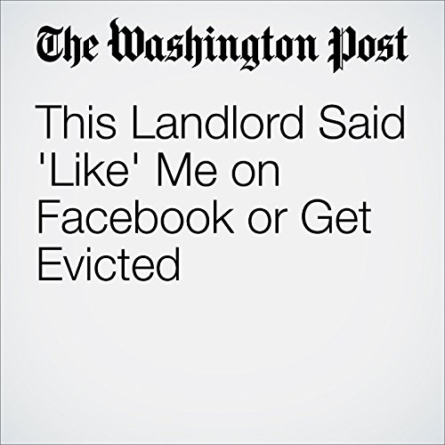 This Landlord Said 'Like' Me on Facebook or Get Evicted cover art