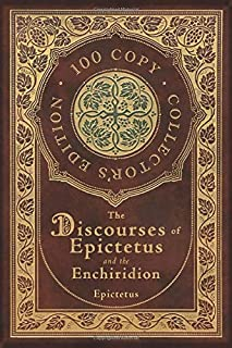 The Discourses of Epictetus and the Enchiridion (100 Copy Collector's Edition)