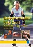 Handverletzungen beim Sport: Ursachen, Behandlung, Vorbeugung - Horst Rieger