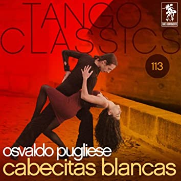 Tango Classics 113: Cabecitas blancas