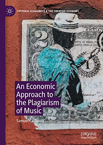 An Economic Approach to the Plagiarism of Music (Cultural Economics & the Creative Economy) (English Edition)