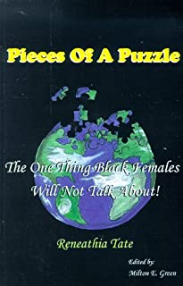 Pieces of a puzzle : the one thing Black females will not talk about