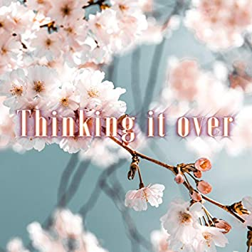 Thinking it over