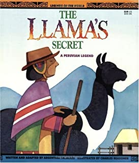 The Llama's Secret - A Peruvian Legend (Legends of the World)