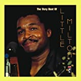 The Very Best Of Little Milton by Little Milton (2007-07-17)