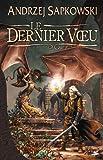 Le Dernier Vœu - Bragelonne - 24/01/2008
