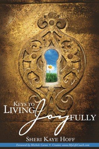 Book: Keys to Living Joyfully by Sheri Kaye Hoff