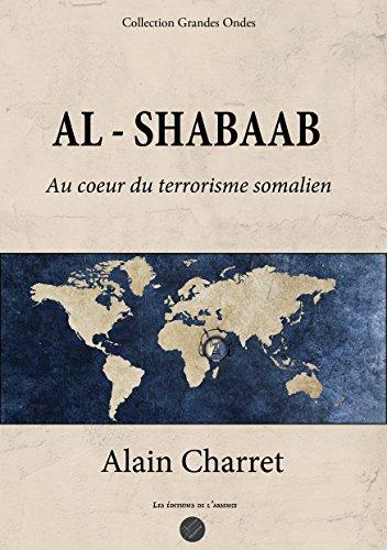 Al Shabaab: Au coeur du terrorisme somalien (Les Grandes Ondes t. 1) (French Edition)