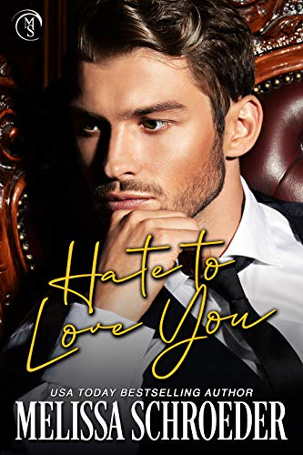 Hate to Love You: An Enemies to Lovers Romantic Comedy (The Fillmores Book 1)