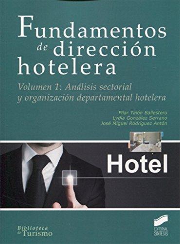Fundamentos de dirección hotelera. Volumen 1: Análisis sectorial y organización departamental hotelera: 8 (Biblioteca de Turismo)