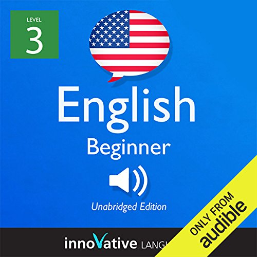 Learn English with Innovative Language's Proven Language System - Level 3: Beginner English audiobook cover art