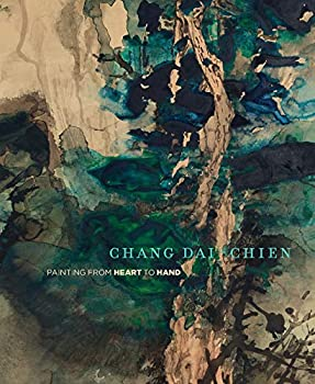 Chang Dai-chien  Painting from Heart to Hand