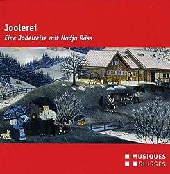 Joolerei. Eine Jodelreise Mit Nadja Räss