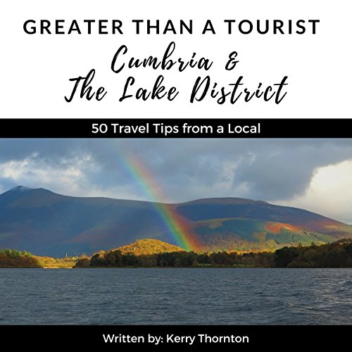 Greater Than a Tourist: Cumbria and the Lake District, United Kingdom audiobook cover art