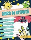 Libro di attività per bambini: Ricerca di parole, unisci i puntini, colorare, disegnare, ...