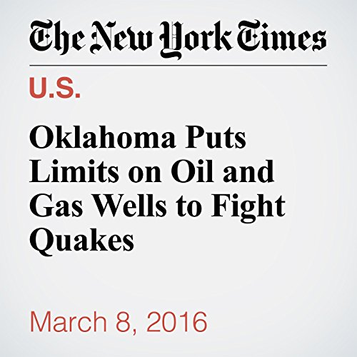 Oklahoma Puts Limits on Oil and Gas Wells to Fight Quakes audiobook cover art