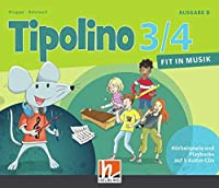 Tipolino 3/4 - Fit in Musik. Audio-CDs. Ausgabe D: Klasse 3/4