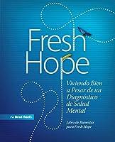 Fresh Hope: Viviendo Bien a Pesar de un Diagnóstico de Salud Mental