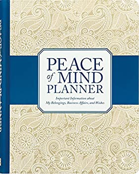 Peace of Mind Planner  Important Information about My Belongings Business Affairs and Wishes