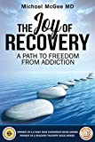 The Joy of Recovery: A Path to Freedom from Addiction