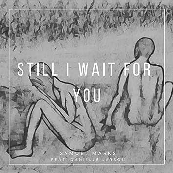 Still I Wait for You