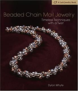 Beaded Chain Mail Jewelry: Timeless Techniques with a Twist (Lark Jewelry Books)
